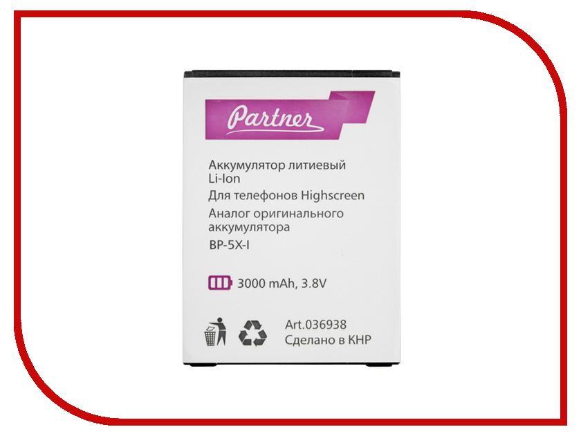 Аксессуар Аккумулятор Highscreen Boost 2 BP-5X-I Partner 3000mAh ПР036938 смартфон highscreen boost 3 se pro черный
