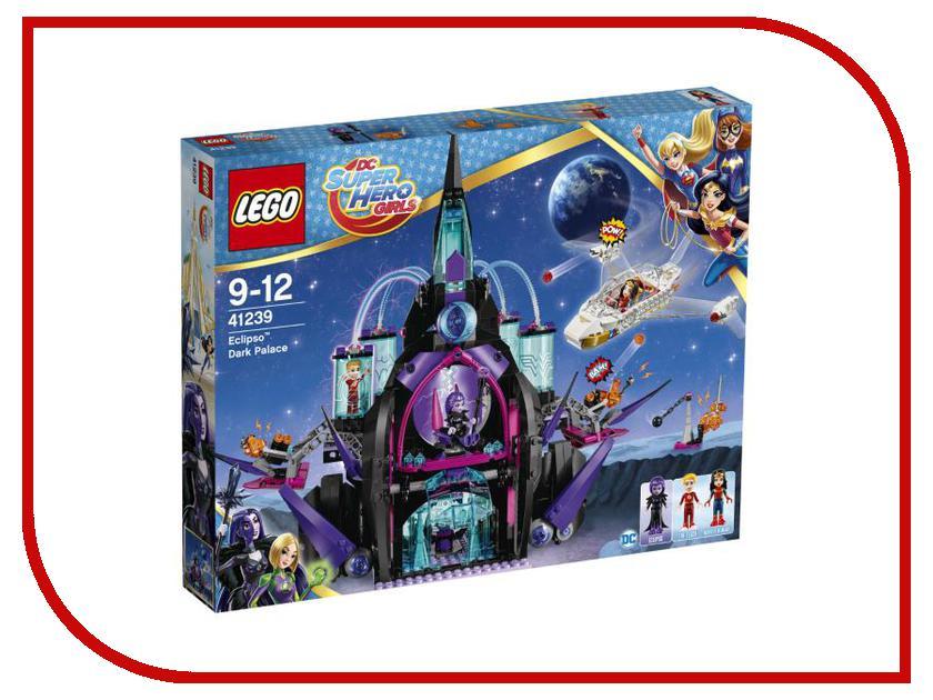 Конструктор Lego DC Super Hero Girls Тёмный дворец Эклипсо 41239 конструктор lego super hero girls харли квинн спешит на помощь 217 элементов 41231