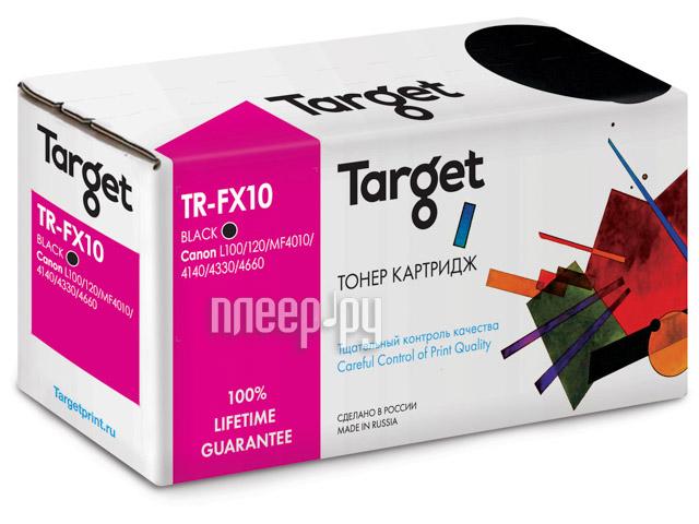 Картридж Target TR-FX10 для Canon MultiPass L100 / L120 / MF4010 / 4018 / 4120 / 4140 / 4150 / 4270 / 4320D / 4330D / 4340D / 4350D / 4370D / 4380DN / 4660 / 4690